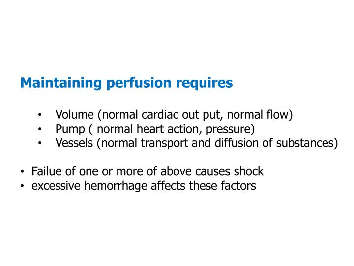 Maintaining perfusion requires