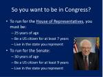 so you want to be in congress