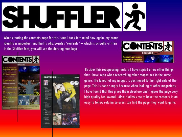 "When creating the contents page for this issue I took into mind how, again, my brand identity is important and that is why, besides ""contents"" – which is actually written in the Shuffler font, you will see the dancing man logo"