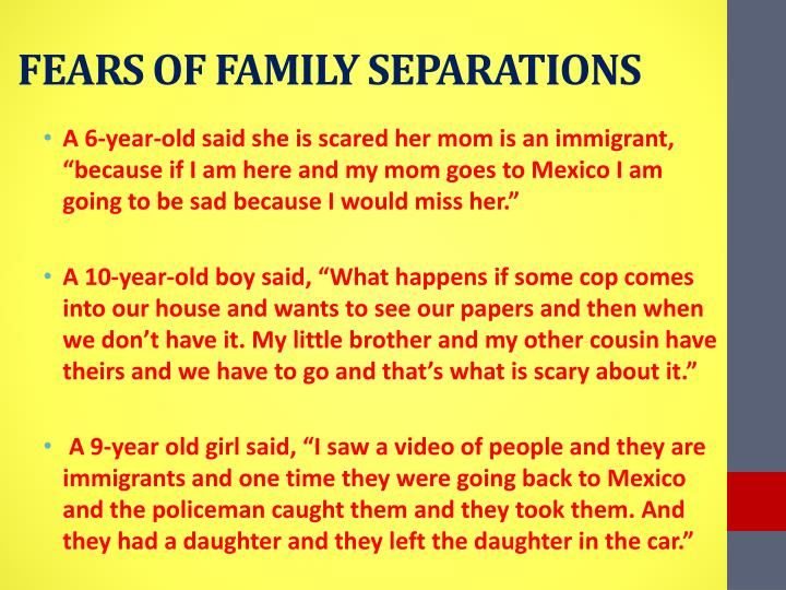 FEARS OF FAMILY SEPARATIONS