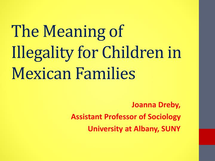 The meaning of illegality for children in mexican families