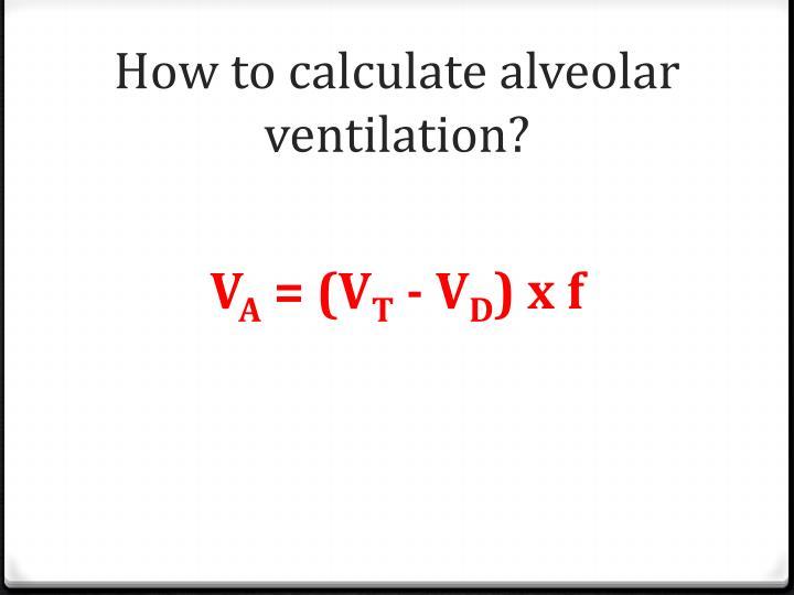 How to calculate alveolar ventilation?
