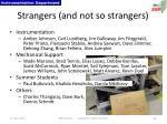 strangers and not so strangers