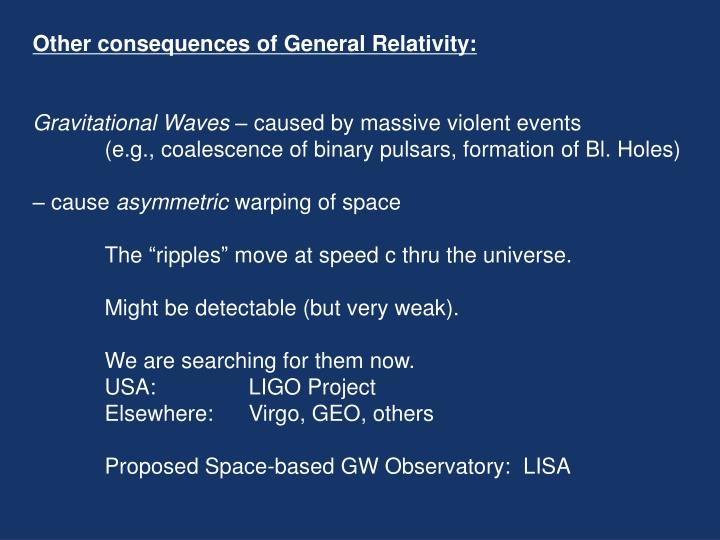 Other consequences of General Relativity: