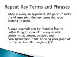 repeat key terms and phrases