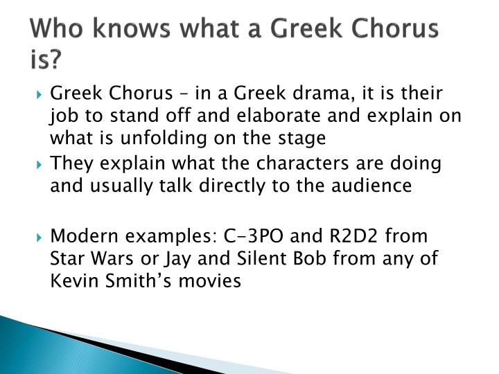 Who knows what a Greek Chorus is?