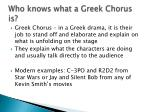 who knows what a greek chorus is