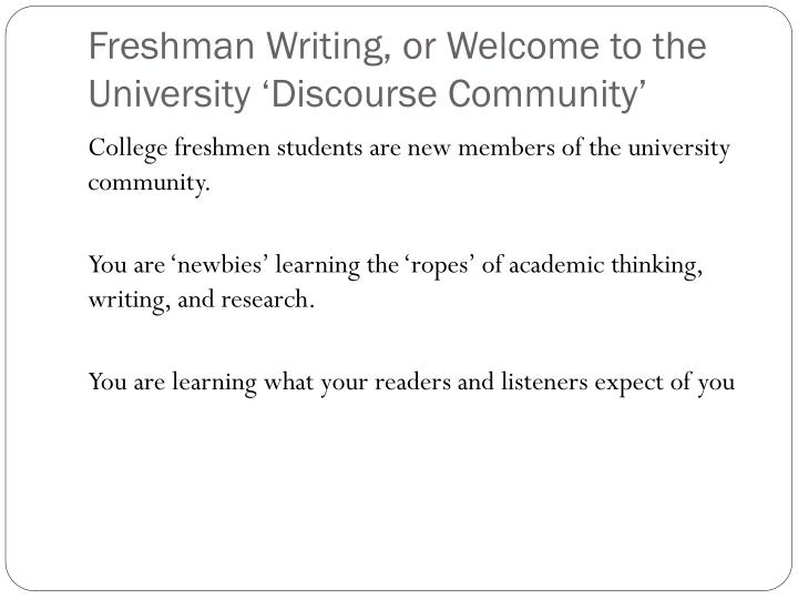 Freshman writing or welcome to the university discourse community