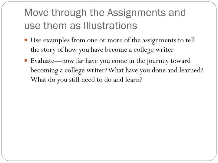 Move through the Assignments and use them as Illustrations