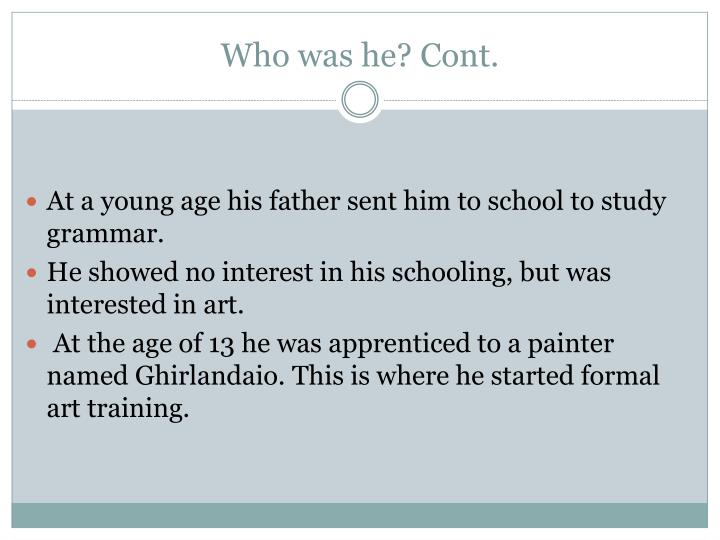 Who was he? Cont.