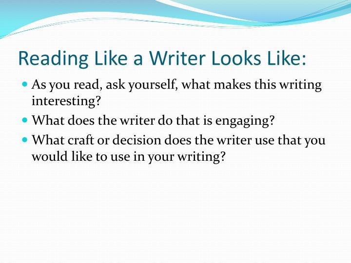 Reading Like a Writer Looks Like: