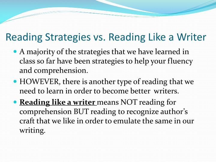 Reading Strategies vs. Reading Like a Writer