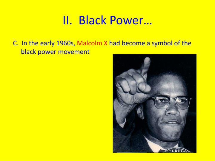 II.  Black Power…