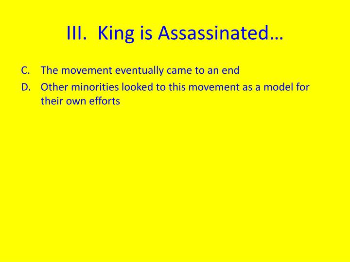 III.  King is Assassinated…