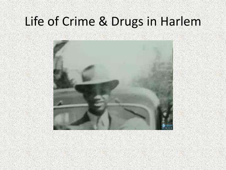 Life of Crime & Drugs in Harlem