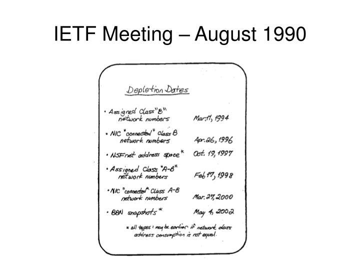 IETF Meeting – August 1990