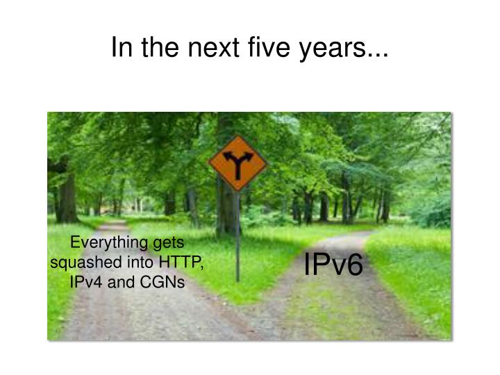 In the next five years...