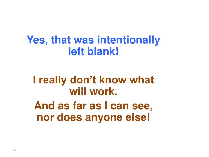 Yes, that was intentionally left blank!