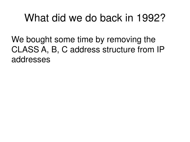 What did we do back in 1992?