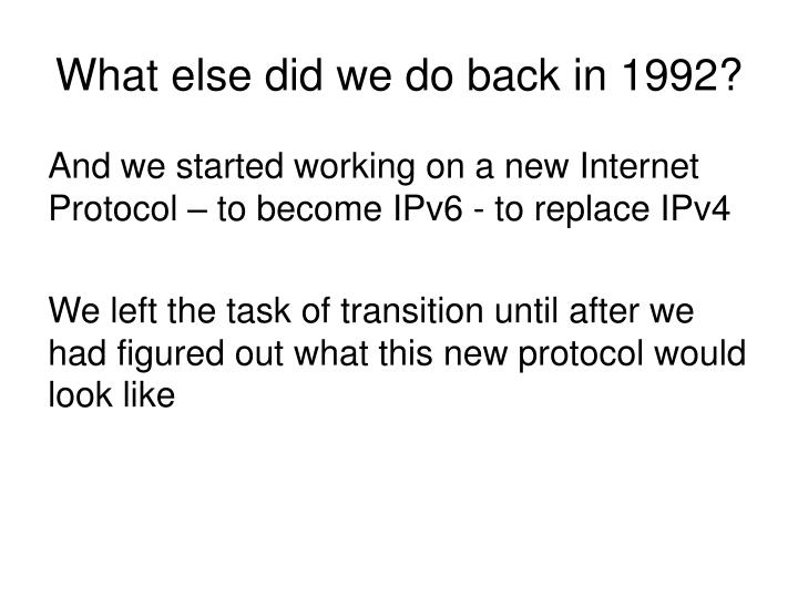What else did we do back in 1992?