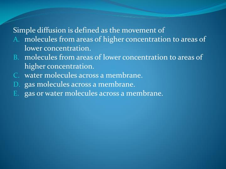 Simple diffusion is defined as the movement of
