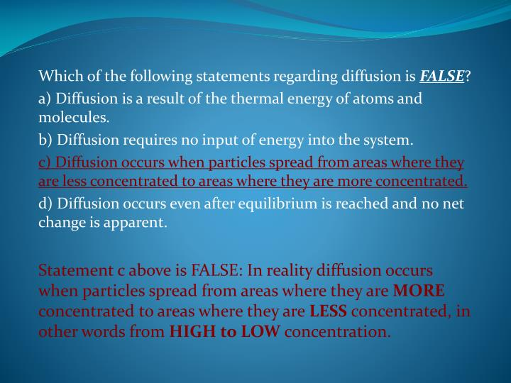 Which of the following statements regarding diffusion is