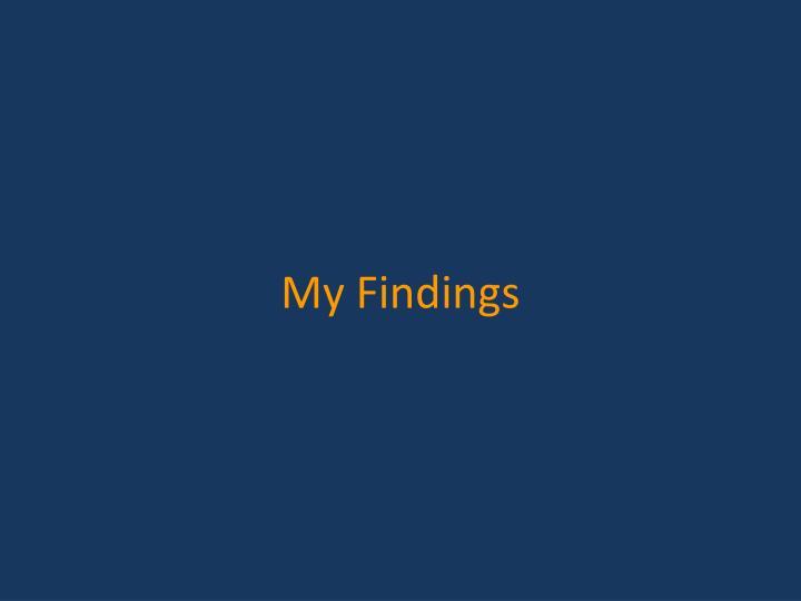 My Findings