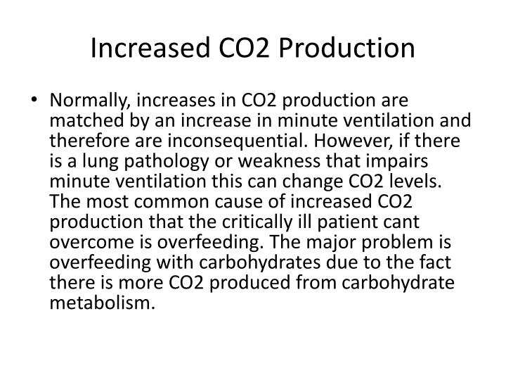 Increased CO2 Production