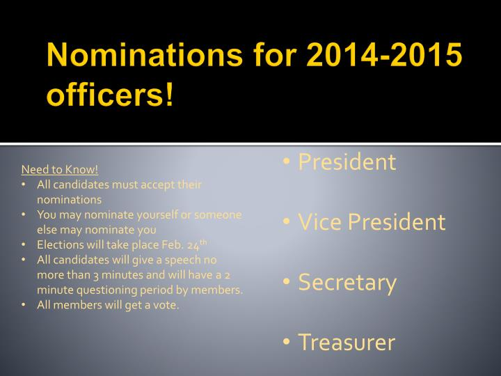 Nominations for 2014-2015 officers!
