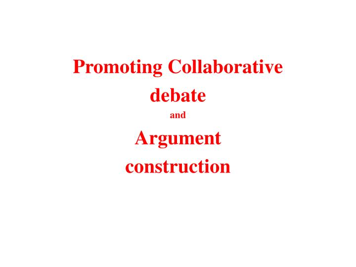 Promoting collaborative debate and argument construction