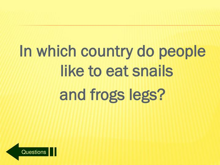 In which country do people like to eat snails