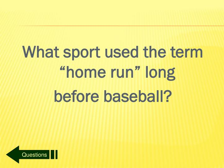 """What sport used the term """"home run"""" long"""