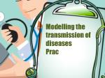 modelling the transmission of diseases prac