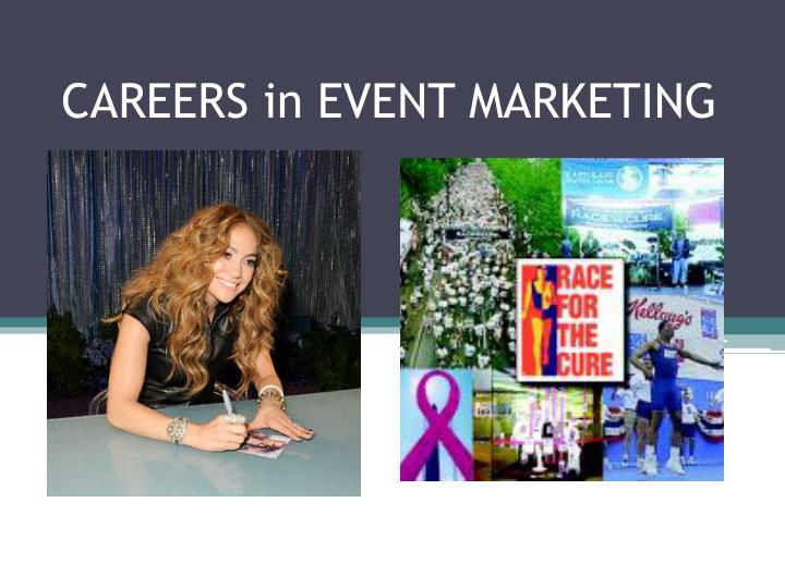 CAREERS in EVENT MARKETING