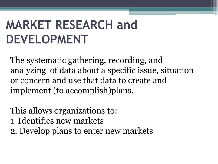 MARKET RESEARCH and DEVELOPMENT