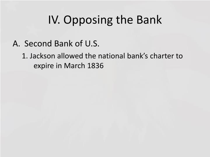 IV. Opposing the Bank