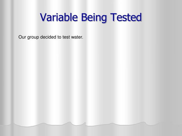 Variable Being Tested