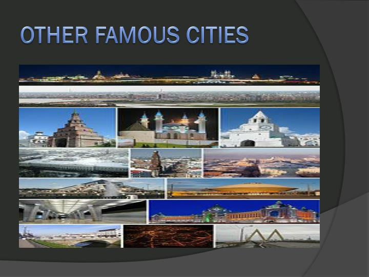 OTHER FAMOUS CITIES
