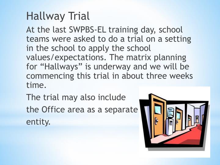 Hallway Trial