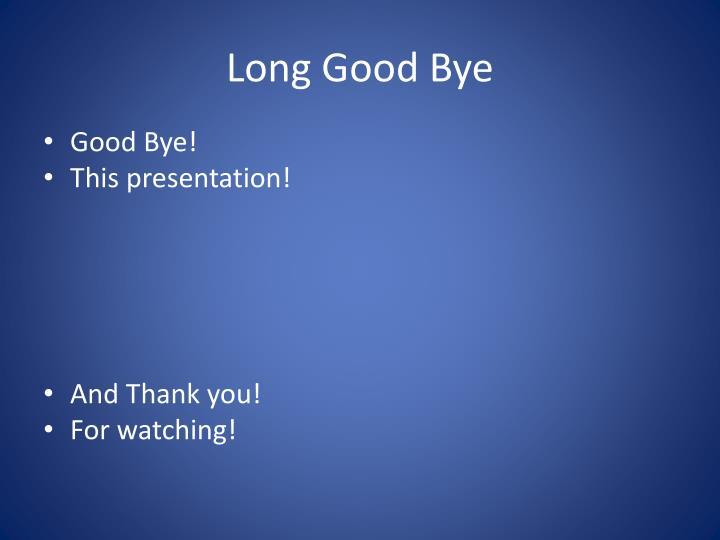 Long Good Bye