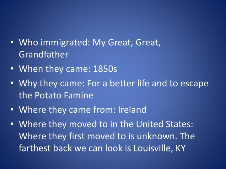 Who immigrated: My Great, Great, Grandfather