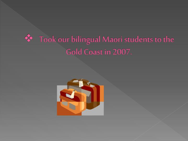 Took our bilingual Maori students to the Gold Coast in