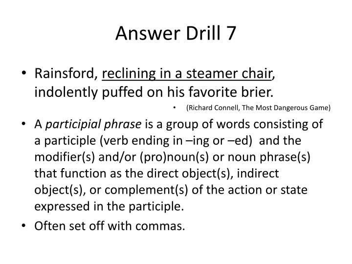 Answer Drill 7