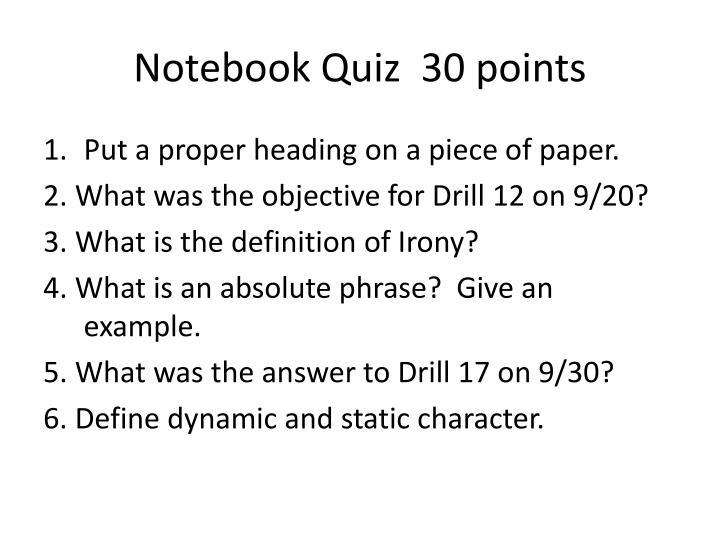 Notebook Quiz  30 points