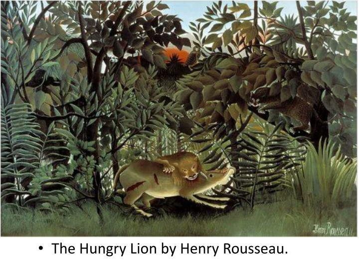 The Hungry Lion by Henry Rousseau.