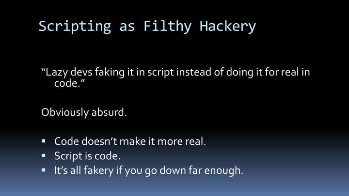 Scripting as Filthy