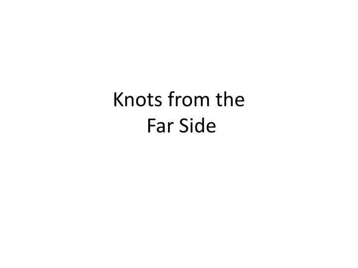 Knots from the