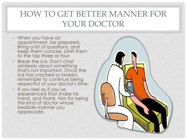 How to get better manner for your doctor