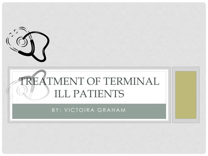 Treatment of Terminal Ill Patients