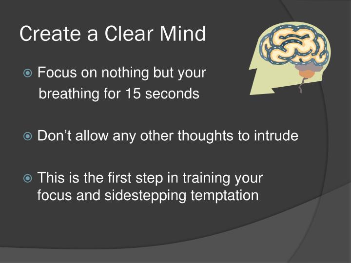 Create a Clear Mind